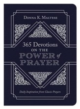 365 Devotions on the Power of Prayer: Daily Inspiration from Classic Prayers