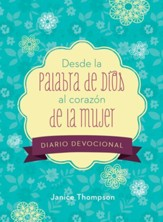 Desde la Palabra de Dios al corazon de la mujer, diario devocional  (From God's Word to a Woman's Heart Devotional Journal)