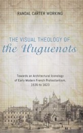The Visual Theology of the Huguenots