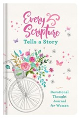 Every Scripture Tells a Story Journal for Women: Glimpsing God's Word in the Amazing Story of YOU!