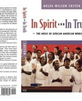 In Spirit and Truth: The Music of African American Worship