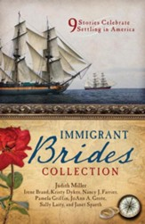 Immigrant Brides Romance Collection: 9 Stories Celebrate Settling in America