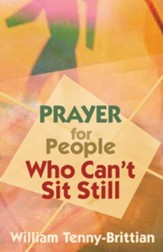 Prayer for People Who Can't Sit Still