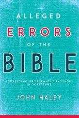 Alleged Errors of the Bible: Addressing Problematic Passages in Scripture / Abridged edition