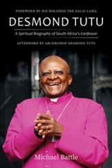 Desmond Tutu: A Spiritual Biography of South Africa's Confessor