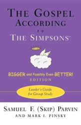 The Gospel According to The Simpsons, Bigger and Possibly Even Better! Edition: Leader's Guide for Group Study