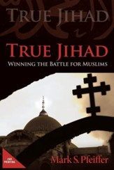 True Jihad: Winning the Battle for Muslims, Edition 0002
