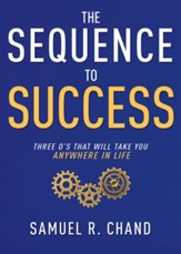 The Sequence to Success: Three Os That Will Take You Anywhere in Life