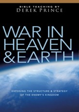 War in Heaven and Earth: Exposing the Structure and Strategy of the Enemy's Kingdom - The Sermons of Derek Prince on DVD