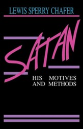 Satan: His Motives and Methods
