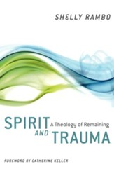 Spirit and Trauma: A Theology of Remaining