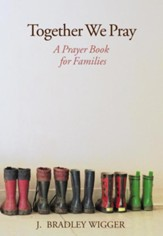 Together We Pray: A Prayer Book for Families
