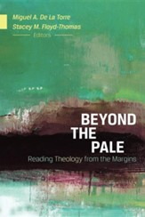 Beyond the Pale: Reading Theology from the Margins