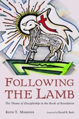 Following the Lamb: The Theme of Discipleship in the Book of Revelation