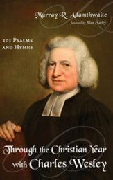 Through the Christian Year with Charles Wesley