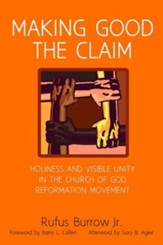 Making Good the Claim: Holiness and Visible Unity in the Church of God Reformation Movement
