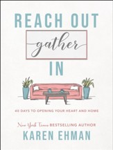 Reach Out. Gather In.: 40 Days to Opening Your Heart and Home