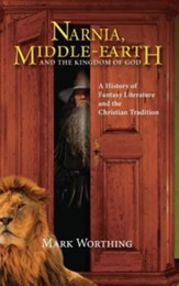 Narnia, Middle-Earth and the Kingdom of God