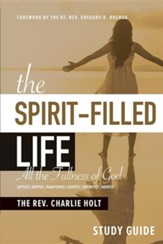 The Spirit-Filled Life Study Guide: All the Fullness of God