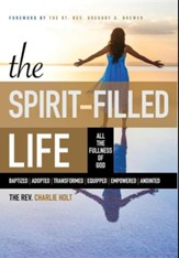 The Spirit-Filled Life: All the Fullness of God