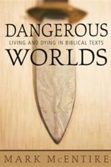 Dangerous Worlds: Living and Dying in Biblical Texts