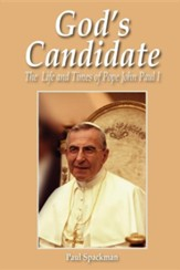 God's Candidate: The Life and Times of Pope John Paul I