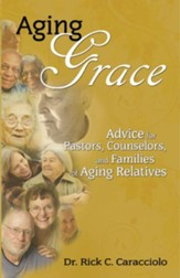 Aging Grace, Seeing, Serving And Solving The Challenges Of Aging