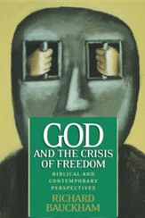God and the Crisis of Freedom: Biblical and Contemporary Perspectives