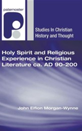 Holy Spirit and Religious Experience in Christian Literature Ca. Ad 90-200