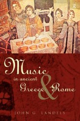 Music in Ancient Greece and Rome, Edition 2