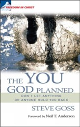The You God Planned: Don't Let Anyone or Anything Hold You Back
