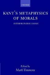 Kant's Metaphysics of Morals: Interpretative Essays