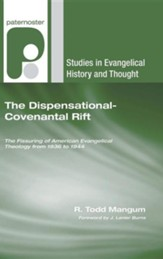 The Dispensational-Covenantal Rift