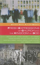 Fresh Expressions and The Kingdom Of God: Ancient Faith Future Mission