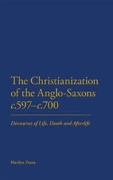 The Christianization of the Anglo-Saxons, 597-700