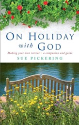 On Holiday with God: Making Your Own Retreat: A Companion and Guide