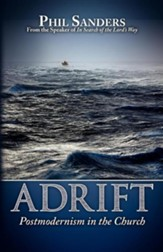 Adrift: Postmodernism in the Church
