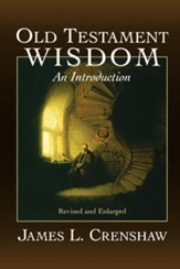 Old Testament Wisdom                                   An Introduction, Revised and Enlarged Edition