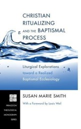 Christian Ritualizing and the Baptismal Process