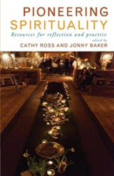 Pioneering Spirituality: Resources for reflection and practice