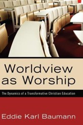 Worldview as Worship