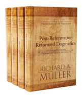 Post-Reformation Reformed Dogmatics (4 vols.): The Rise and Development of Reformed Orthodoxy ca. 1520 to ca. 1725