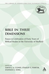 The Bible in Three Dimensions: Essays in Celebration of Forty Years of Biblical Studies in the University of Sheffield