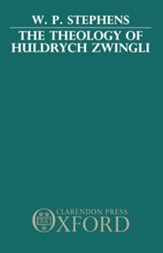 The Theology of Huldrych Zwingli