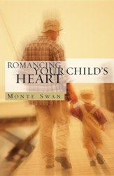 Romancing Your Child's Heart - Second Edition
