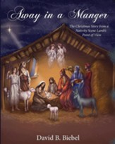 Away in a Manger (Revised-8x10 Edition): The Christmas Story from a Nativity Scene Lamb's Point of View, Edition 0002Large Print