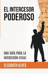 El Intercesor poderoso; The Powerful Intercessor; Spanish