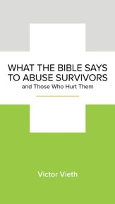 What the Bible Says to Abuse Survivors and Those Who Hurt Them 5-pack