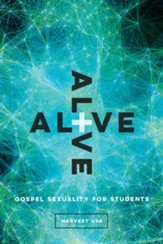 Alive: Gospel Sexuality for Students