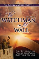 The Watchman on the Wall, Volume 3: Daily Devotions for Praying God's Word Over Those You Love